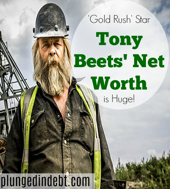 Gold Rush, Tony Beets, net worth