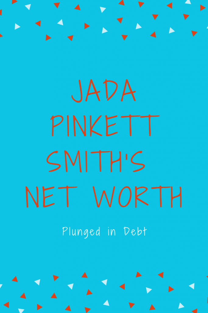 Jada Pinkett Smith's net worth