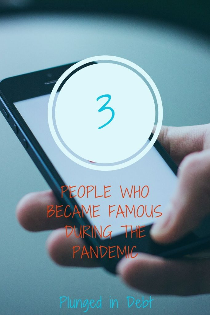 People who became famous during the pandemic