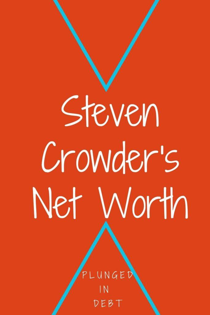Steven Crowder's Net Worth
