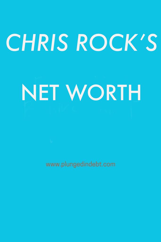 Chris rock's net worth