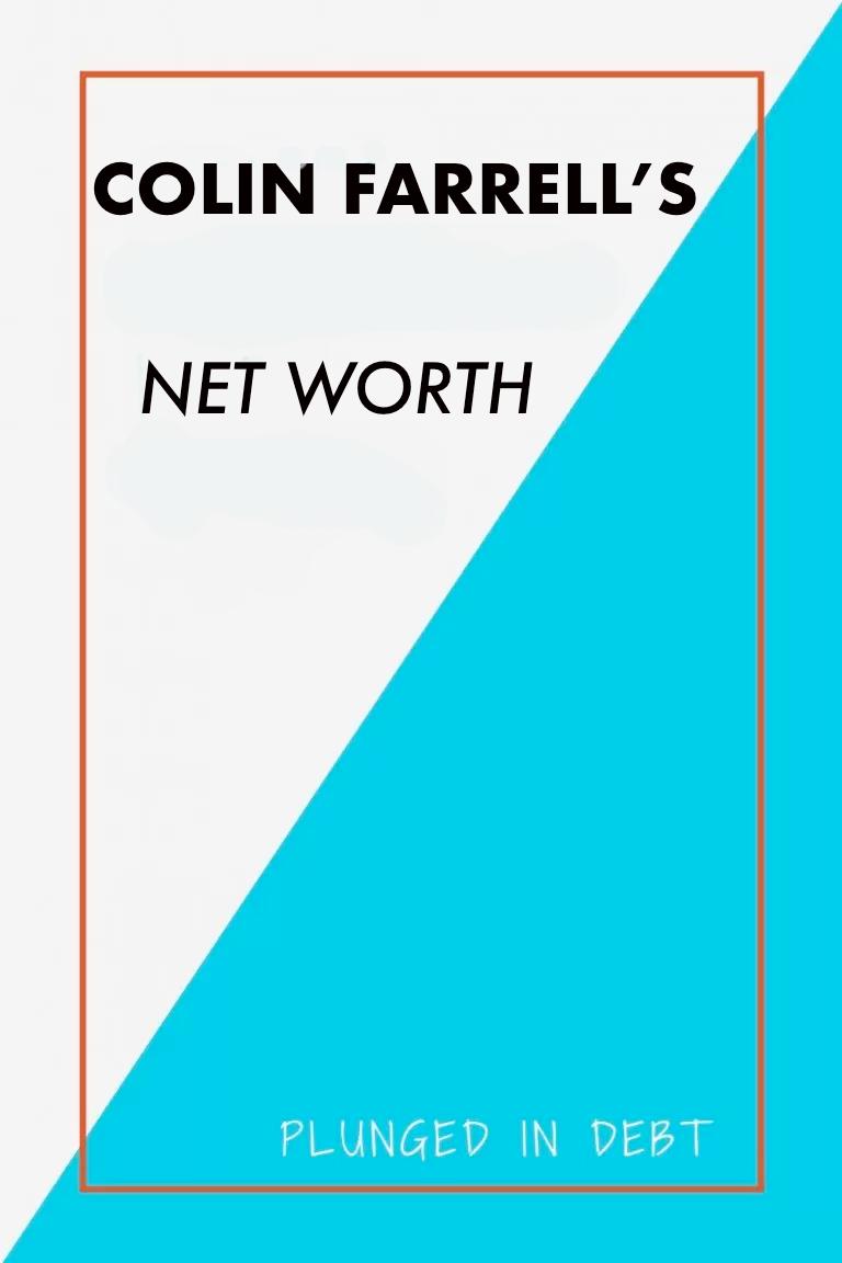 Colin Farrell's net worth